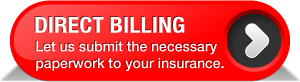 Direct Billing | Let us submit the necessary paperwork to your insurance.